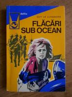 Anticariat: Guy le Luhandre - Flacari sub ocean