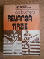 Anticariat: Ion Bucheru - Revansa tarzie