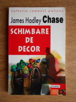 Anticariat: James Hadley Chase - Schimbare de decor