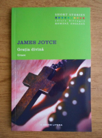 Anticariat: James Joyce - Gratia divina