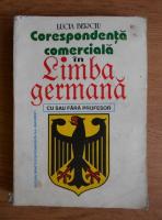 Anticariat: Lucia Berciu - Corespondenta comerciala in limba germana