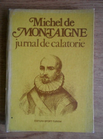 Michel de Montaigne - Jurnal de calatorie
