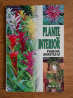 Paulina Anastasiu - Plante de interior