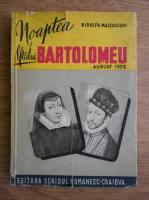 Anticariat: Ridolfo Mazzucconi - Noaptea Sfantului Bartolomeu, august 1572 (1945)
