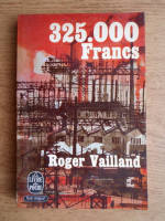 Roger Vailland - 325.000 Francs