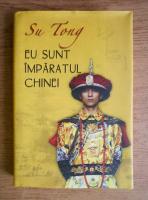 Su Tong - Eu sunt imparatul Chinei