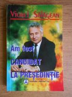 Viorel Salagean - Am fost candidat la presedintie