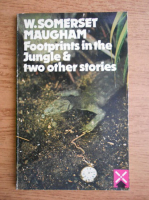 W. Somerset Maugham - Footprints in the Jungle and two other stories