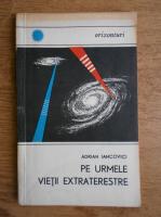 Adrian Iancovici - Pe urmele vietii extraterestre