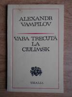 Alexandr Vampilov - Vara trecuta la Ciulimsk