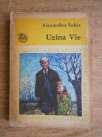 Anticariat: Alexandru Sahia - Uzina vie