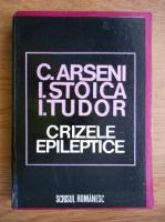 Anticariat: C. Arseni - Crizele epileptice