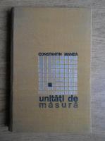 Anticariat: Constantin Manea - Unitati de masura