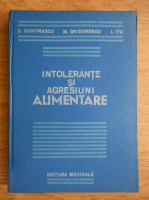 D. Dumitrascu, M. Grigorescu - Intolerante si agresiuni alimentare