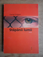 Daniel Dragan - Stapanii lumii
