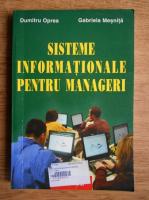 Dumitru Oprea - Sisteme informationale pentru manageri