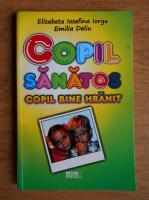 Anticariat: Elisabeta Iorga - Copil sanatos, copil bine hranit