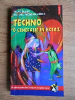 Anticariat: Falko Blasc - Techno, o generatie in extaz