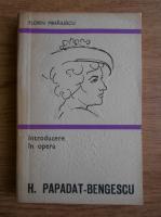 Anticariat: Florin Mihailescu - Introducere in opera H. Papadat-Bengescu