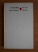 George Sand, Paul de Musset - Ea si El, El si Ea