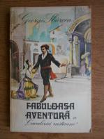 Anticariat: George Sbarcea - Fabuloasa aventura a Cavaleriei Rusticane