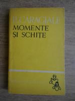 Anticariat: I.L.Caragiale - Momente si schite