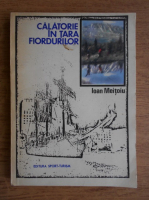 Ioan Meitoiu - Calatorie un tara fiordurilor