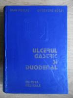 Anticariat: Ioan Puscasu, Gheorghe Buzas - Ulcerul gastric si duodenal