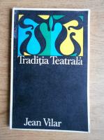 Anticariat: Jean Vilar - Traditia Teatrala