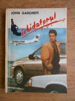 Anticariat: John Gardner - Lichidatorul