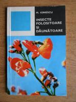 Anticariat: M. Ionescu - Insecte folositoare si daunatoare