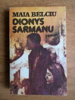 Anticariat: Maia Belciu - Dionys sarmanu