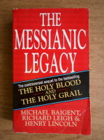 Michael Baigent - The messianis legacy