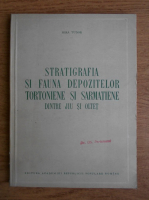 Anticariat: Mira Tudor - Stratigrafia si fauna depozitelor tortoniene si sarmatiene dintre Jiu si Oltet