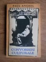 Anticariat: Paul Anghel - Convorbiri culturale