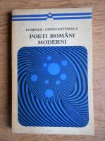 Anticariat: Pompiliu Constantinescu -  Poeti romani moderni