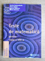 Stefan Smarandache - Teste de matematica pentru clasa a VIII-a