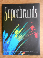 Superbrands Romania. An insight into 66 of Romania's strongest brands