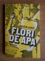Sveta Lukic - Flori de apa