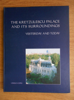 Anticariat: The Kretzulescu Palace and its surroundings. Yesterday and today
