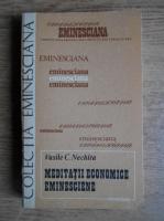 Anticariat: Vasile C. Nechita - Meditatii economice eminesciene