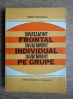 Victor Tircovnicu - Invatamant frontal, invatamant individual, invatamant pe grupe
