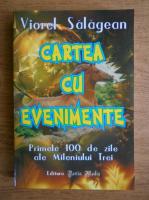 Viorel Salagean - Cartea cu evenimente. Primele 100 de zile ale Mileniului Trei