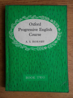 Anticariat: A. S. Hornby - Oxford progressive English course (volumul 2)