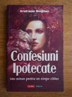 Andrada Bogdan - Confesiuni ipotecate
