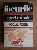 Anticariat: Aurel Mihale - Focurile (volumul 3)