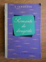Anticariat: C. Ignatescu - Romante de dragoste