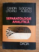 Anticariat: Candin Liteanu - Separatologie analitica