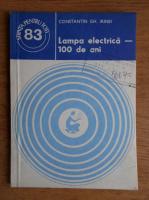 Constantin Gh. Irinei - Lampa electrica, 100 de ani