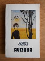 Anticariat: Eusebiu Camilar - Avizuha